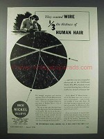 1943 International Nickel Ad - Wire 1/3 Thickness Hair
