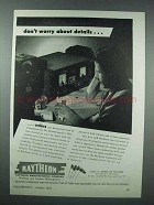 1943 Raytheon Tubes Ad - Don't Worry About Details