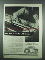 1943 Raytheon Tubes Ad - Man is Wasting His Time