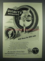 1943 Ohmite Rheostats Ad - Big Sizes for Big Jobs