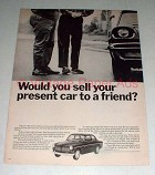 1967 Volvo Car Ad - Would Sell Present Car to a Friend?
