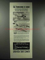 1937 United Air Lines Ad - The Pioneering is Done!