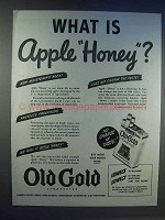 1943 Old Gold Cigarettes Ad - What is Apple Honey?