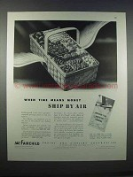 1946 Fairchild Aircraft Ad - Ship by Air