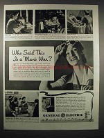1942 General Electric Ad, Who Said This is a Man's War?