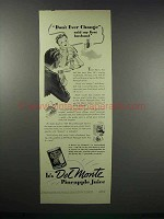 1938 Del Monte Pineapple Juice Ad - Don't Ever Change