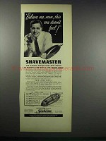 1938 Sunbeam Shavemaster Ad - Believe Me, Men
