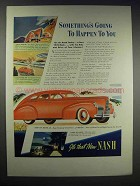 1939 Nash Car Ad - Something's Going to Happen to You