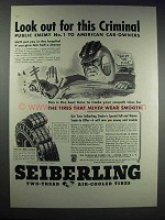 1937 Seiberling Tires Ad - Look Out for This Criminal