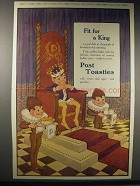 1914 Post Toasties Cereal Ad - Fit for a King
