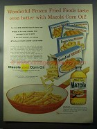1958 Mazola Corn Oil Ad - Frozen Fried Foods Better