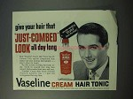 1953 Vaseline Cream Hair Tonic Ad - Just-Combed Look