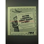 1952 TWA Airlines Ad - Fly to Europe in Thrift Season