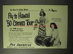 1950 Pan American Airlines Ad - Fly to Hawaii