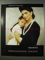1989 Mikimoto Pearls Ad - Gem That is Most Woman