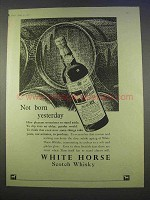 1955 White Horse Scotch Ad - Not Born Yesterday