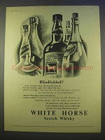 1955 White Horse Scotch Ad - Blindfolded?
