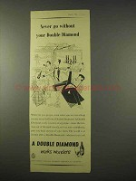1954 Double Diamond Ale Ad - Never Go Without