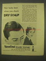 1954 Vaseline Hair Tonic Ad - Check Dry Scalp