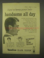 1954 Vaseline Hair Tonic Ad - Handsome All Day