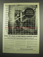 1957 International Nickel Ad - Projected Output