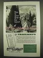 1957 Trailways Bus Ad - Your Year For Travel
