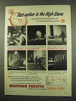 1956 Western Pacific Railroad Ad, Action in High Sierra
