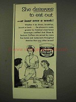 1956 Chase & Sanborn Coffee Ad - She Deserves to Eat Out
