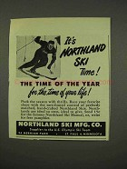 1949 Northland Ski Ad - It's Time