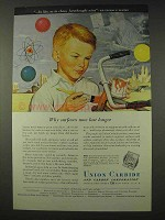 1948 Union Carbide Ad - Why Surfaces Now Last Longer