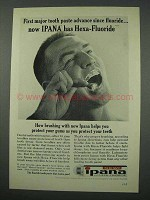 1961 Ipana Tooth Paste Ad - Has Hexa-Fluoride