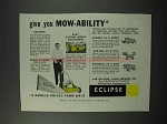 1960 Eclipse Lawn Mower Ad - Give You Mow-Ability
