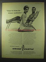 1958 Union Castle Cruise Ad - Time To Dress for Dinner