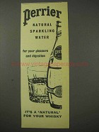 1958 Perrier Natural Sparkling Water Ad - For Whisky