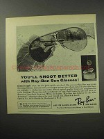 1956 Ray-Ban Sun Glasses Ad - You'll Shoot Better