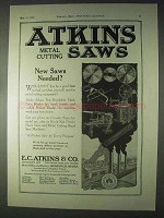 1922 Atkins Metal Cutting Saws Ad - New Saws Needed