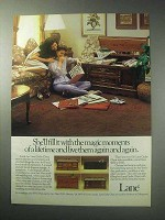 1985 Lane Cedar Chest Ad - Fill With Magic Moments