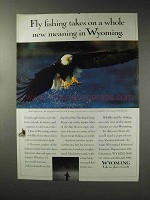 1993 Wyoming Tourism Ad - Fly Fishing Takes New Meaning