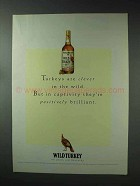 1993 Wild Turkey Bourbon Ad - Clever in the Wild