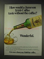 1991 Jameson Whiskey Ad - How Would Irish Coffee Taste