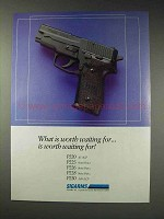 1991 Sigarms Sig Sauer P228 Pistol Ad - Worth Waiting