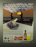 1995 Budweiser Beer Ad - Good Times This Bud's For You
