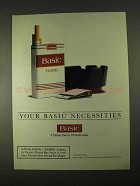 1994 Basic Cigarettes Ad - Your Basic Necessities
