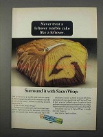1966 Saran Wrap Ad - Never Treat Cake Like Leftover