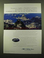 2000 Celebrity Cruises Ad - Way to See South America