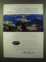 1999 Celebrity Cruises Ad - Way to See South America