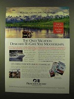 1999 Princess Cruises Ad - Give You Moosebumps