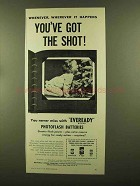 1956 Eveready Photoflash Batteries Ad - Got the Shot
