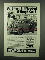 1936 Plymouth Car Ad - As Sheriff, Neede a Tough Car