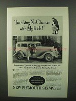 1934 Plymouth Car Ad - Taking No Chance With My Kids